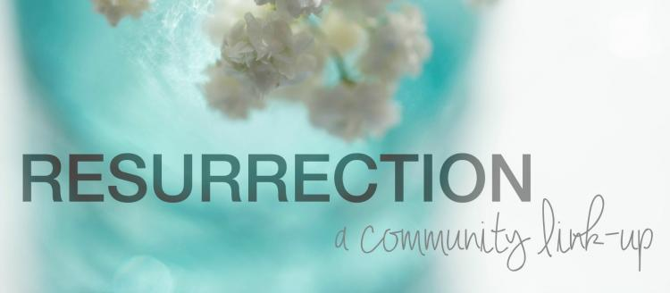 Share Your Story: Resurrection