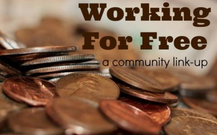 Call for Community Posts: Working for Free