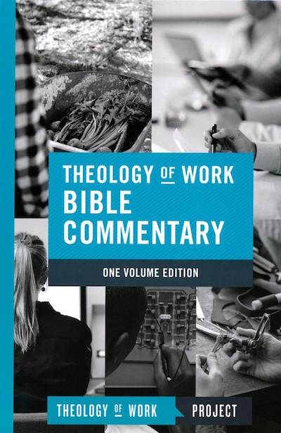 Theology of Work Bible Commentary - Free Online - Start Reading Now