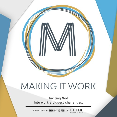 Making It Work podcast