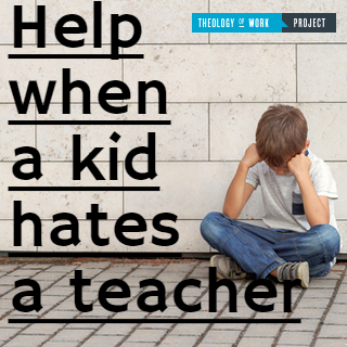 Help For Kids Who Hate A Teacher