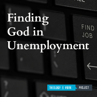 Finding God in Unemployment