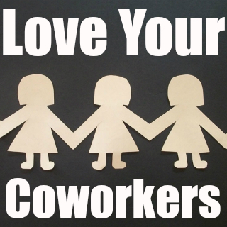 Love Your Coworkers
