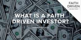 What is a Faith Driven Investor? Devotional)