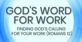 Finding God's Calling for Your Work (Romans 12) - God's Word for Work, Online Video Bible Study