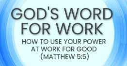 How to Use Your Power at Work for Good (Matthew 5:5) - God's Word for Work, Online Video Bible Study