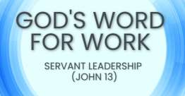 Servant Leadership (John 13) - God's Word for Work, Online Video Bible Study