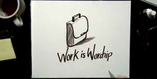 Work as Worship (Video)